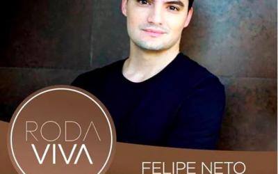 Reflexões sobre Felipe Neto no Roda Vida